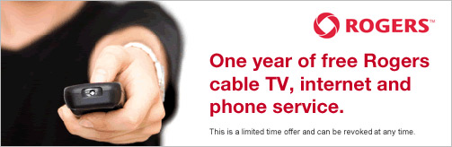 One year of free Rogers cable TV, internet and phone service.
