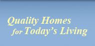 Quality Homes for Today's Living